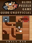 Dar Chala - Roll the Ball Slide Puzzle Game Guide Unofficial [eKönyv: epub,  mobi]