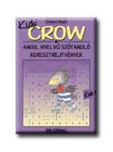 Baczai Zsolt (szerk.) - Crow Kids 1 - 250 szóval - angol