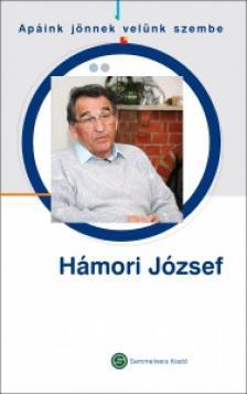 - HÁMORI JÓZSEF - APÁINK JÖNNEK VELÜNK SZEMBE -