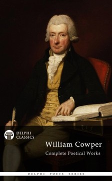Cowper William - Delphi Complete Poetical Works of William Cowper (Illustrated) [eKönyv: epub, mobi]