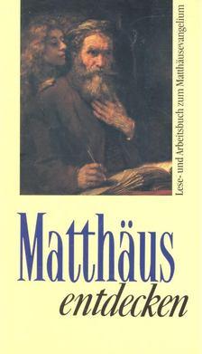 Matthäus entdecken - Lese- und Arbeitsbuch zum Matthäusevangelium [antikvár]