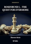 TRYSHYGUY - ROSENBUND I. - THE QUEST FOR EVERMORE - Tetemre hívás [eKönyv: epub,  mobi]