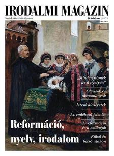 Irodalmi Magazin 2017/4 - Reformáció, nyelv, irodalom