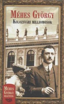 Méhes György - Kolozsvári milliomosok [antikvár]