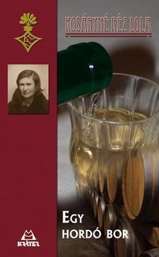 Kosáryné Réz Lola - Egy hordó bor