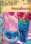Ingrid Moras - Mozaikozás