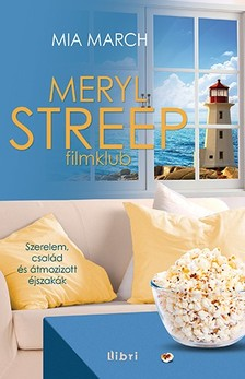 Mia March - Meryl Streep filmklub [eKönyv: epub, mobi]