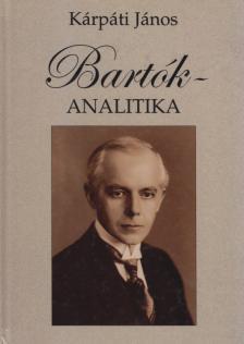 Kárpáti János - BARTÓK-ANALITIKA
