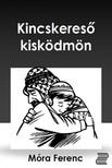 MÓRA FERENC - Kincskereső kisködmön [eKönyv: epub, mobi]<!--span style='font-size:10px;'>(G)</span-->