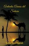 Rigiroli Oscar Luis - Ardientes Arenas del Sahara [eKönyv: epub, mobi]