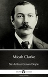 Delphi Classics Sir Arthur Conan Doyle, - Micah Clarke by Sir Arthur Conan Doyle (Illustrated) [eKönyv: epub,  mobi]