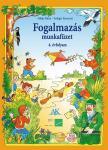 Fülöp Mária - Szilágyi Ferencné - AP-040402 FOGALMAZÁS MUNKAFÜZET 4. ÉVFOLYAM