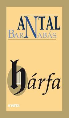 Antal Barnabás - Hárfa (Válogatott versek 1956 - 2011)