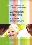 Gary Chapman, Ross Campbell - Gyerekekre hangolva [eKönyv: epub, mobi]