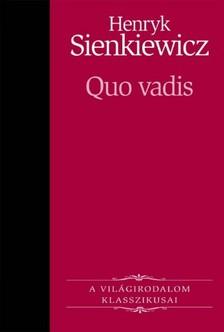 Henryk Sienkiewicz - Quo vadis [eKönyv: epub, mobi]