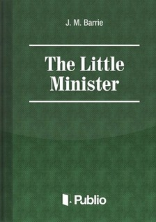 James M. Barrie - The Little Minister [eKönyv: pdf, epub, mobi]