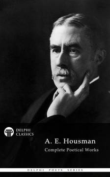 Housman A. E. - Delphi Complete Works of A. E. Housman (Illustrated) [eKönyv: epub, mobi]