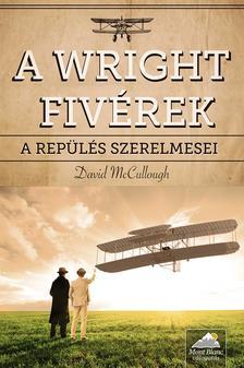 David McCullough - A Wright fivérek - A repülés szerelmesei