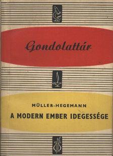 Müller- Hegemann - A modern ember idegessége [antikvár]