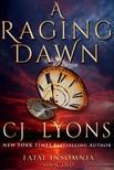 Lyons Cj - A Raging Dawn: Fatal Insomnia Book #2 [eKönyv: epub,  mobi]