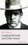 Beach Rex - Laughing Bill Hyde and Other Stories [eKönyv: epub,  mobi]