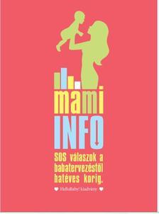 . - MAMI Info SOS válaszok a babatervezéstől hatéves korig