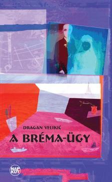 Velikic, Dragan - A Bréma-ügy