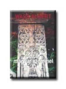 Wass Albert - JÓZAN MAGYAR SZEMMEL I-II. - KÖTÖTT