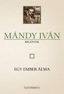 Mándy Iván - Egy ember álma [eKönyv: epub, mobi]