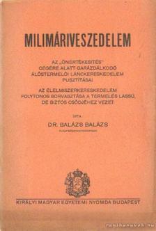Dr. Balázs Balázs - Milimáriveszedelem [antikvár]
