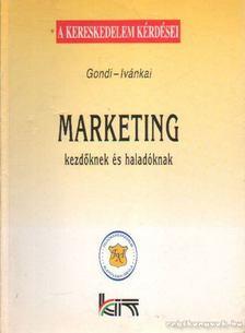 Gondi-Ivánkai - Marketing kezdőknek és haladóknak [antikvár]
