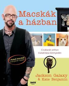 Jackson Galaxy, Kate Benjamin - Macskák a házban