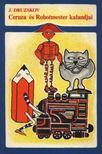 Druzskov, Jurij - Ceruza és Robotmester kalandjai [antikvár]