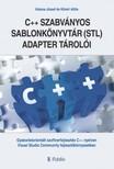 Attila Katona József és Kővári - A C++ szabványos sablonkönyvtár (STL) adapter tárolói - Gyakorlatorientált szoftverfejlesztés C++ nyelven  Visual Studio Community fejlesztőkörnyezetben [eKönyv: epub, mobi]<!--span style='font-size:10px;'>(G)</span-->