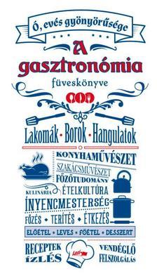 . - A gasztronómia füveskönyve