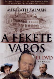 - FEKETE VÁROS III. 5-7. EPIZÓD