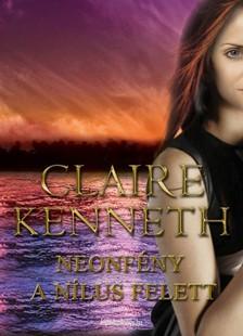 Claire kenneth - Neonfény a Nílus felett [eKönyv: epub, mobi]