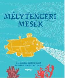 Monika Kompaníková - MÉLYTENGERI MESÉK