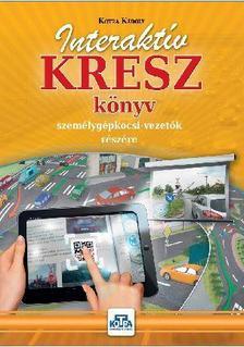 KOTRA KÁROLY - Interaktív KRESZ könyv személygépkocsi-vezetők részére - 2017
