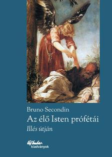 Bruno Secondin - Az élő Isten prófétái