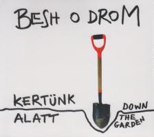 Besh o droM - KERTÜNK ALATT