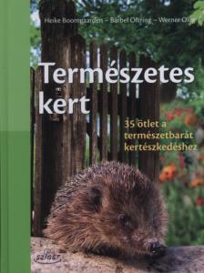 Boomgarden, H.-Ojring, B.- Ellig, W. - TERMÉSZETES KERT