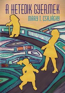 CSAJÁGHY, MARY T. - A hetedik gyermek