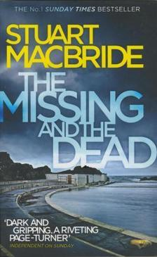 Stuart Macbride - The Missing and the Dead