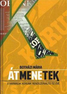 Botházi Mária - Átmenetek - A harmadik Korunk rendszerváltó tíz éve