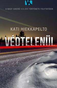 Kati Hiekkapelto - Védtelenül