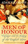 NICOLSON, ADAM - Men of Honour - Trafalgar and the Making of the English Hero [antikvár]