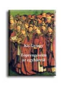 Kis György - Töprengéseim az egyházról