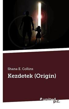 Shana E. Collins - Kezdetek (Origin)