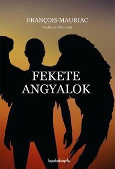 Francois Mauriac - Fekete angyalok [eKönyv: epub, mobi]
